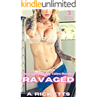 Ravaged: (An Explicit Daddy Taboo 3 Story Bundle)