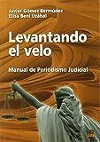 Levantando El Velo - Manual De Periodismo Judicial