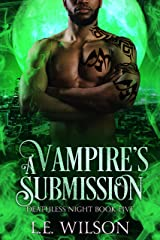 A Vampire's Submission (Deathless Night Series Book 5) Kindle Edition