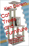 Cat Trees and Furniture: High Quality Literature and Drawings of Cat Trees and Furniture