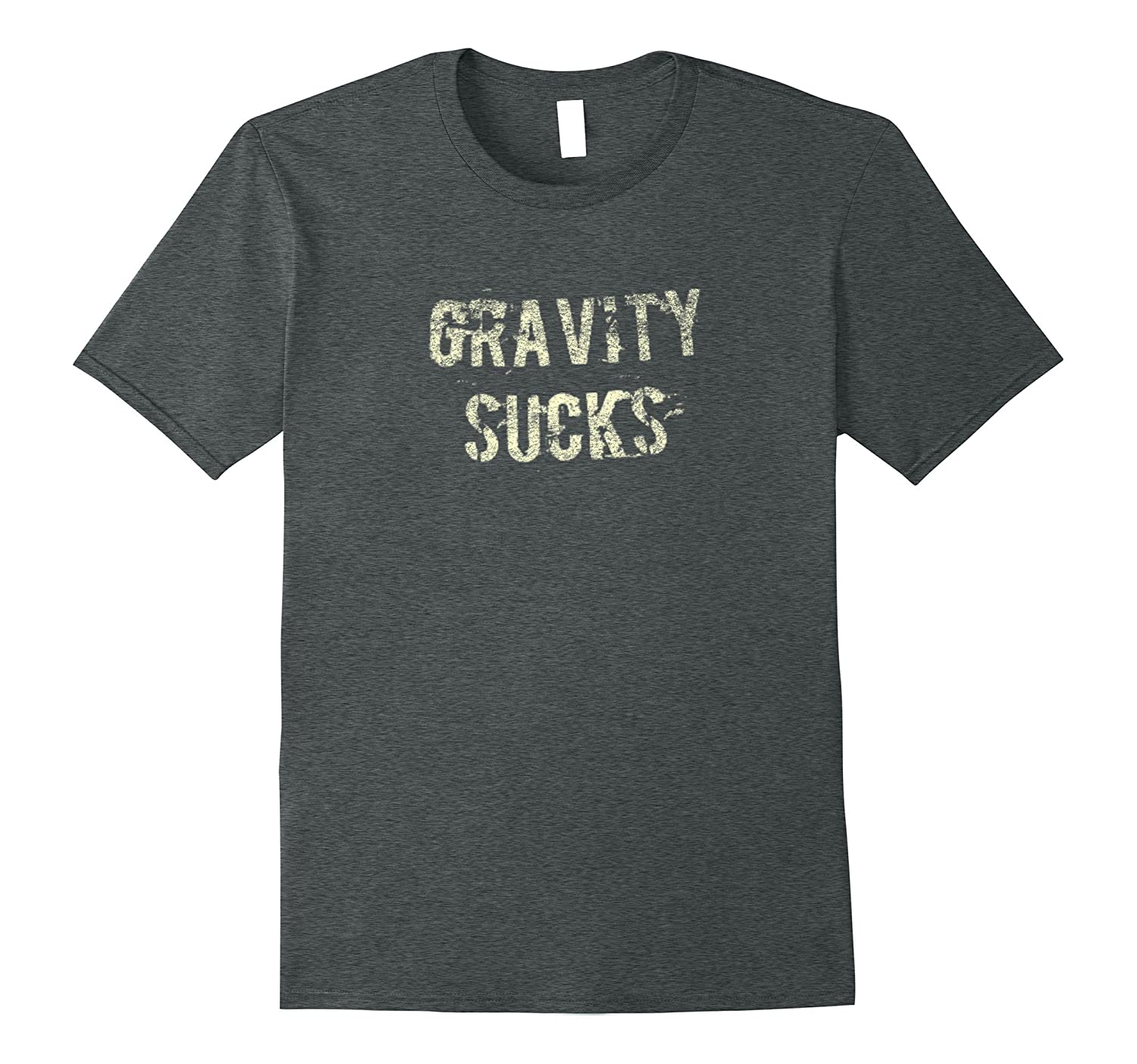 Gravity Sucks - Grunge Distressed Graphic-T-Shirt