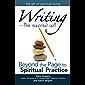 Writing—The Sacred Art: Beyond the Page to Spiritual Practice (The Art of Spiritual Living)