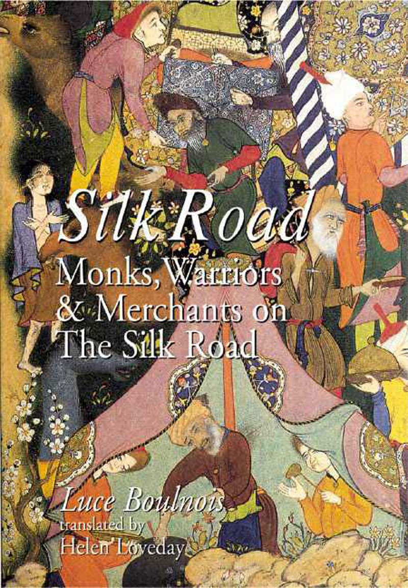 On the Road: Monks, Warriors and Merchants on the Silk Road ...