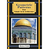 Geometric Patterns from Islamic Art and Architecture: And how to draw them
