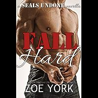 Fall Hard: Navy SEAL contemporary romance (SEALs Undone series Book 2) (English Edition)