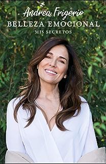 Belleza emocional: Mis secretos (Spanish Edition)