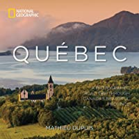 Québec: A Photographic Road Trip Through Canada's Beautiful Province