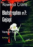 Blutstropfen #7: Gejagt: Vampir-Saga