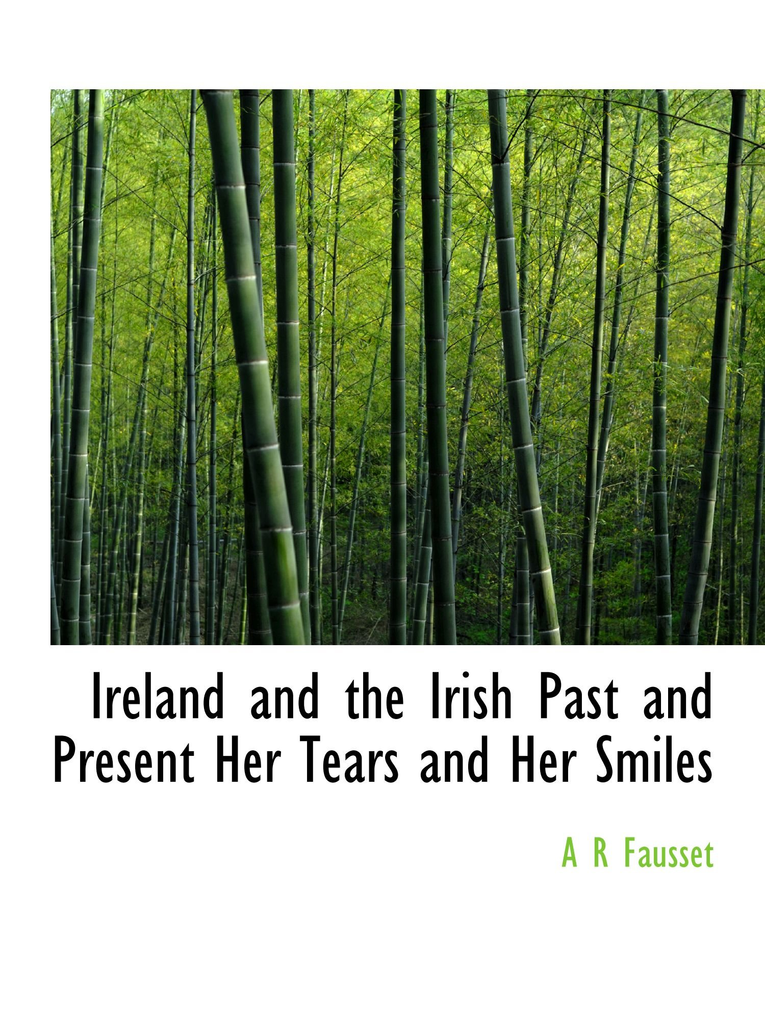 Download Ireland and the Irish Past and Present Her Tears and Her Smiles pdf