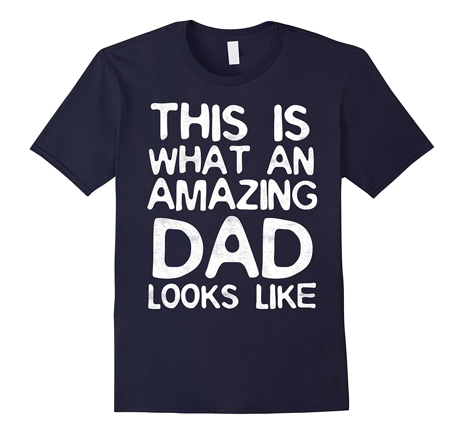 Mens This Is What An Amazing Dad Looks Like T-Shirt Fathers Day-TH