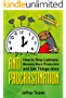 Anti-Procrastination: How to Stop Laziness, Become More Productive, and Get Things done (Stop Procrastination , Overcome Bad Habits, Master Your Time) (English Edition)