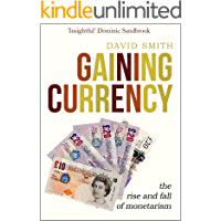 Gaining Currency: The Rise and Fall of Monetarism