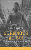 Strength at 50!: Regain Your Strength and Fitness