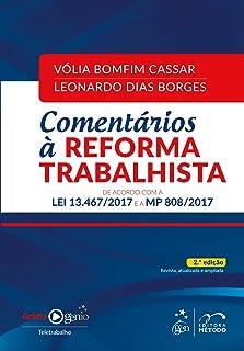Comentários à Reforma Trabalhista. Lei 13.467/2017 e MP 808/2017