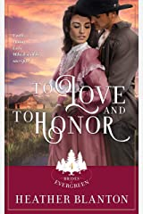 To Love and to Honor - Expanded: Christian Historical Western Romance (Brides of Evergreen Book 4) Kindle Edition