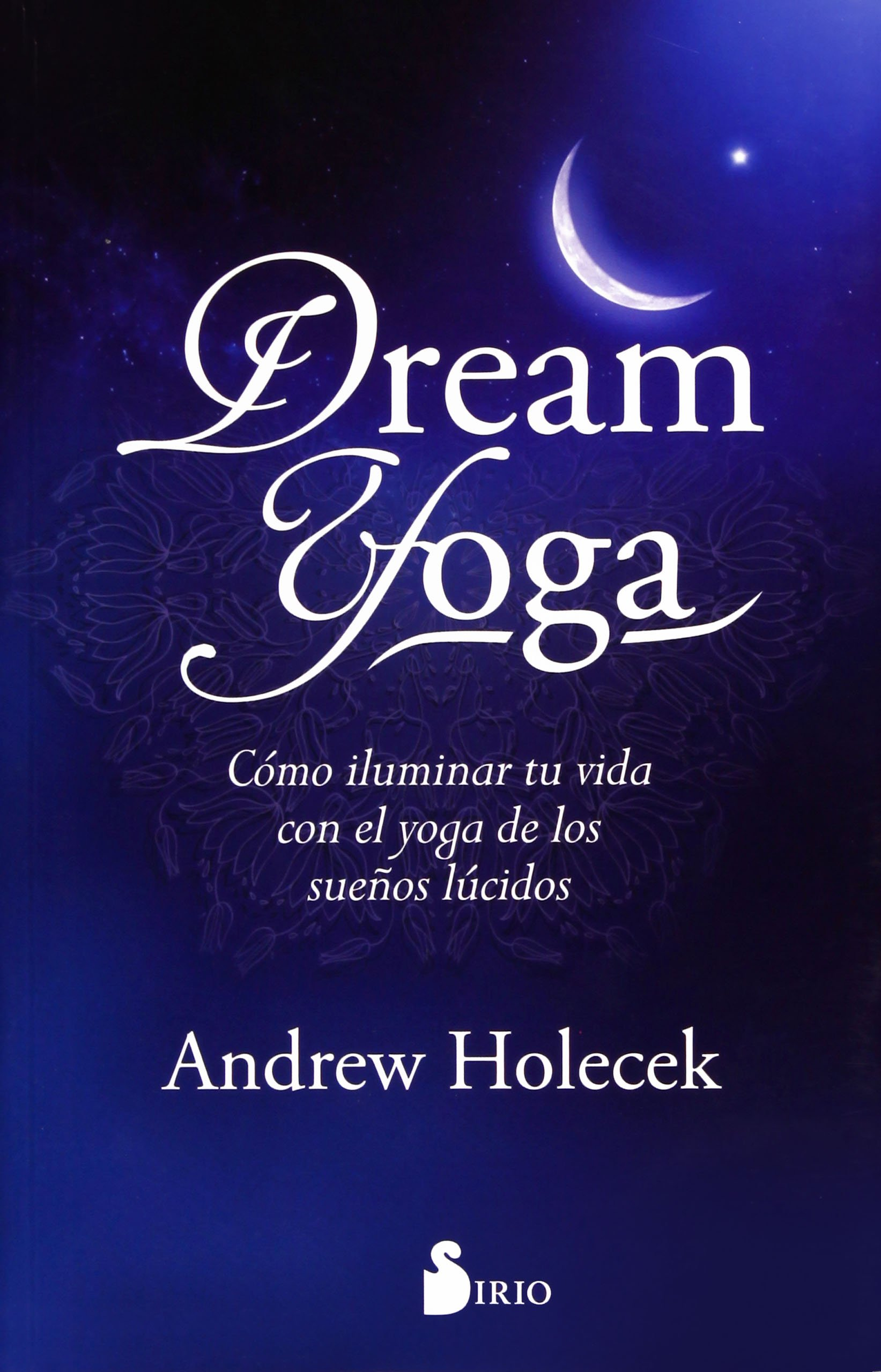 DREAM YOGA: Amazon.es: ANDREW HOLECEK, FRANCESC PRIMS ...