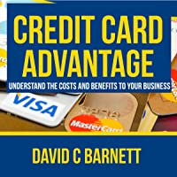 Credit Card Advantage: Understand the Costs and Benefits for Your Business