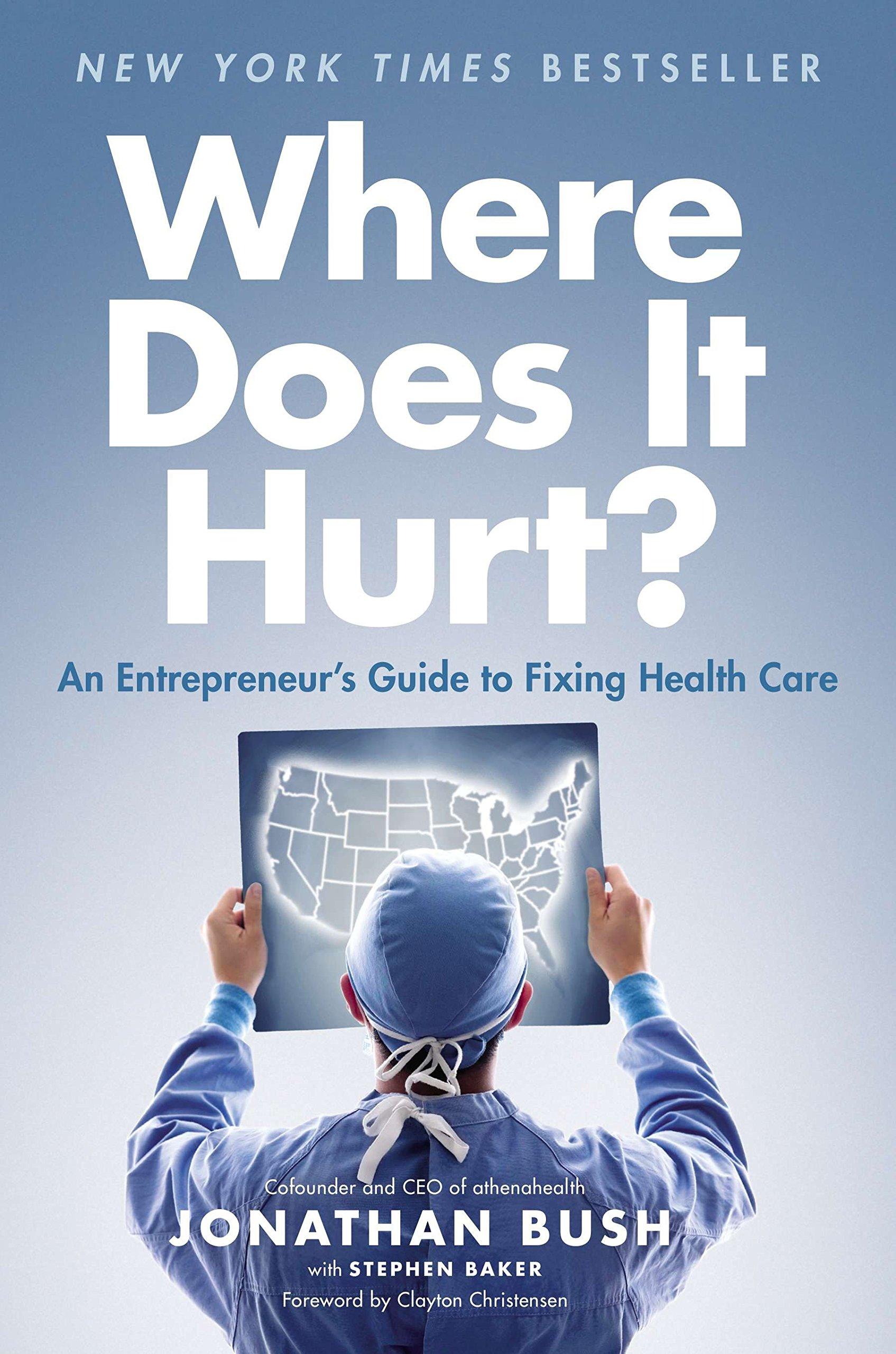 An Entrepreneur's Guide to Fixing Health Care: Jonathan Bush, Stephen  Baker: 8601411264665: Amazon.com: Books