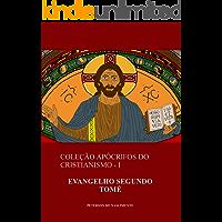 Evangelho Segundo Tomé (Coleção Apócrifos do Cristianismo Livro 1)