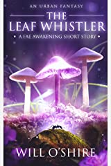 The Leaf Whistler: An Urban Fantasy Short Story (The Fae Awakening) Kindle Edition