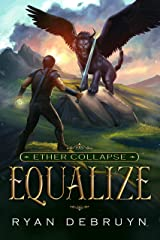 Equalize: A Post-Apocalyptic LitRPG (Ether Collapse Book 1) Kindle Edition