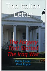 The Italian Letter: The Forgery That Started The Iraq War Kindle Edition