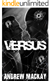 Versus: A Chilling and Cautionary Thriller About the UK's First Ever School Shooting.