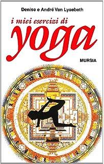 I miei esercizi yoga (Il Bivio. Salute e yoga): Amazon.es ...