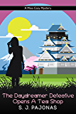 The Daydreamer Detective Opens A Tea Shop (Miso Cozy Mysteries Book 3)