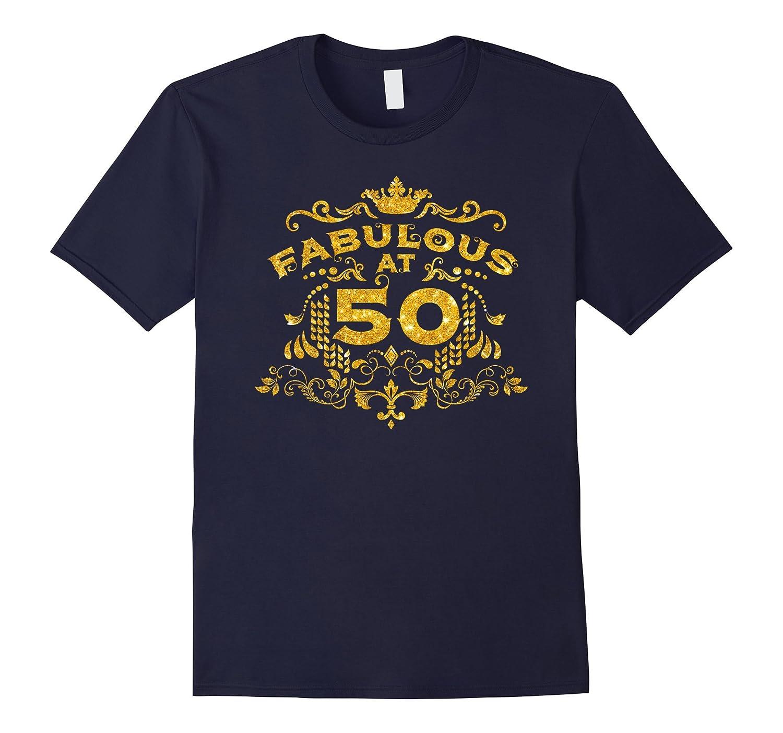 50 years old birthday shirt Fabulous at 50-T-Shirt
