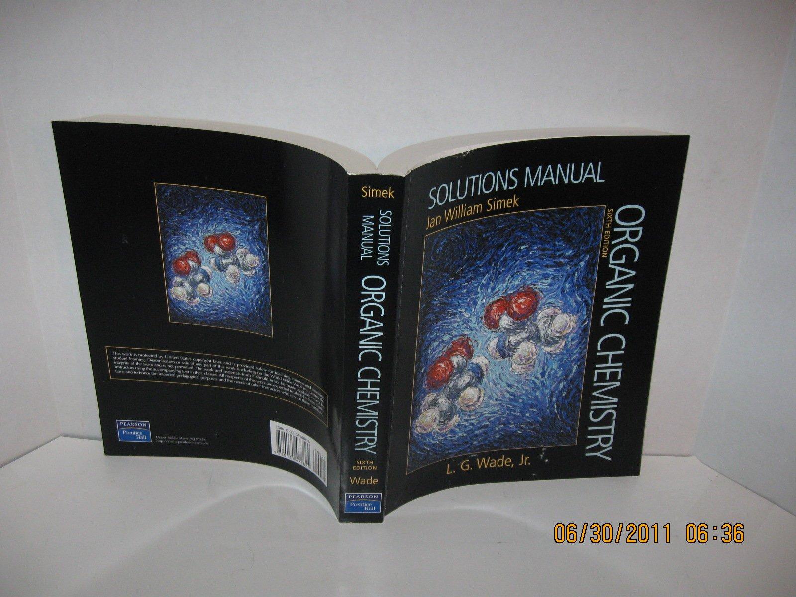 Organic Chemistry Textbook & Solutions Manual (2 Books): L. G. Wade; Jan  William Simek: Amazon.com: Books