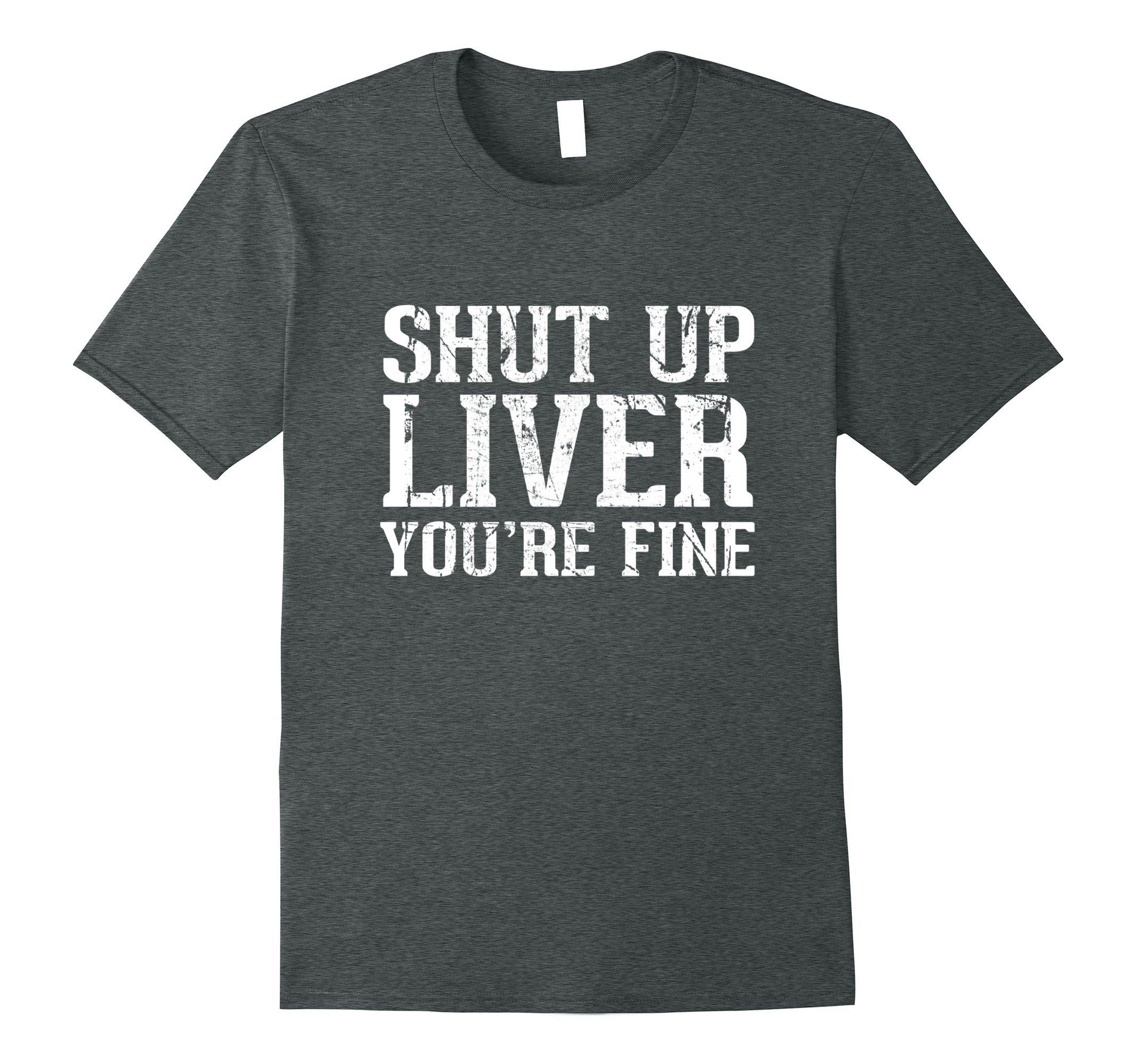 Mens Shut Up Liver You're Fine T-Shirt Retro Vintage Design 2XL Dark Heather