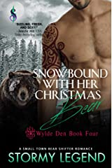 Snowbound With Her Christmas Bear: A Small Town Bear Shifter Romance (Wylde Den Book 4) Kindle Edition
