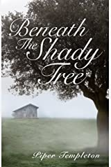 Beneath the Shady Tree Kindle Edition