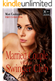 Married Couple Visit a Swinger Club (First Cuckolding Book 1)