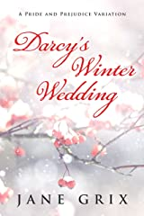 Darcy's Winter Wedding: A Pride and Prejudice Variation Kindle Edition