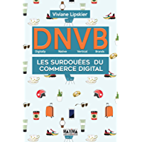 DNVB - Digitally Native Vertical Brands: Les surdouées du commerce digital