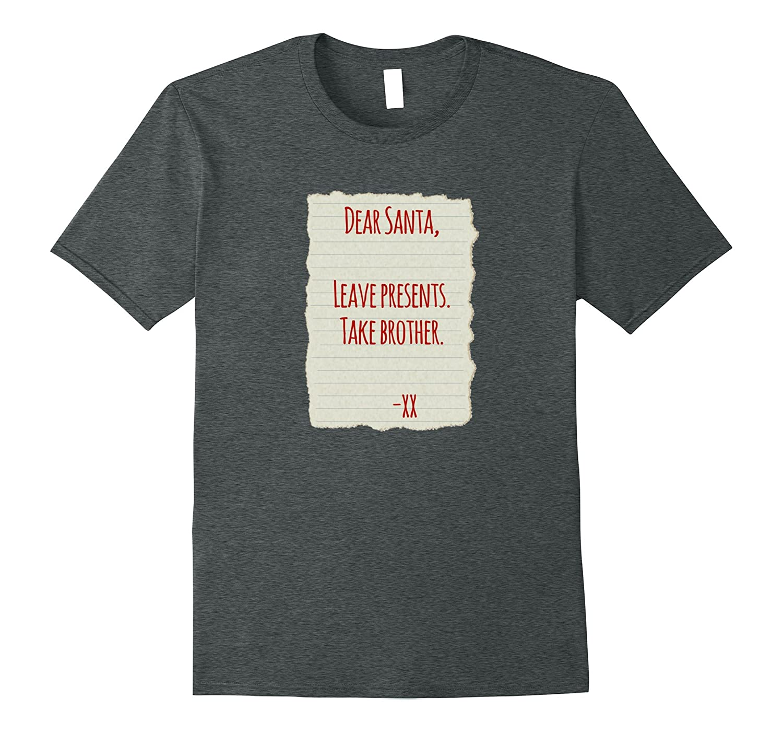 e6e02f8405b Dear Santa Take Brother Funny Kids Christmas T-Shirt-ANZ