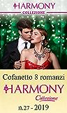 Cofanetto 8 romanzi Harmony Collezione - 27: Fuga di Natale | Il disprezzo del greco | Scandalo milionario | Una sposa per lo sceicco | Un'avventura sotto ... al primo sguardo (Cofanetto Collezione)