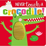 Never Touch Never Touch a Crocodile