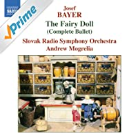 Bayer: Fairy Doll (The) (Complete Ballet)