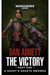 The Victory: Part One (Gaunt's Ghosts Book 1) Kindle Edition