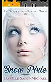 Snow Pixie: An Otherworld Realms Novel