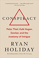 Conspiracy: Peter Thiel, Hulk Hogan, Gawker, and the Anatomy of Intrigue Hardcover