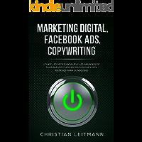 Marketing Digital, Facebook Ads, Copywriting: Utilice las redes sociales y los anuncios de para nuevos clientes, más ventas y más ingresos para su negocio. Gane dinero en Internet