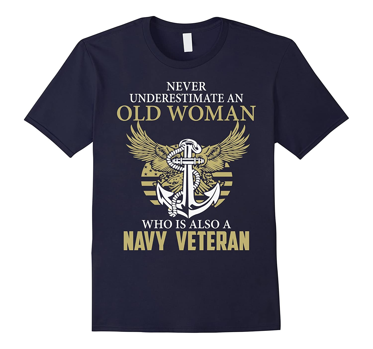 An Old Woman Who Is Also A Navy Veteran T shirt-BN
