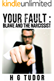 Your Fault : Blame and the Narcissist