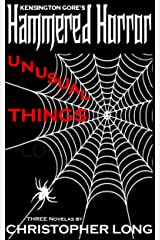 Kensington Gore's Hammered Horrors - Unusual Things Kindle Edition