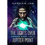 The Lights Over Jupiter Point: Book 1