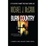 Burn Country: A March and Walker Crime Novel (The March and Walker Crime Novel Series Book 2)